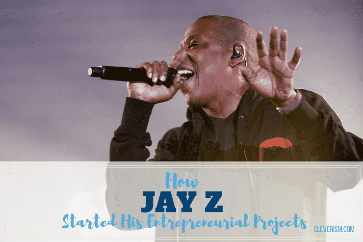 How Jay Z Started His Entrepreneurial Projects