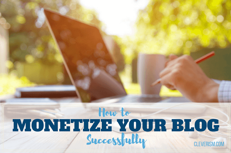 How to Monetize Your Blog Successfully