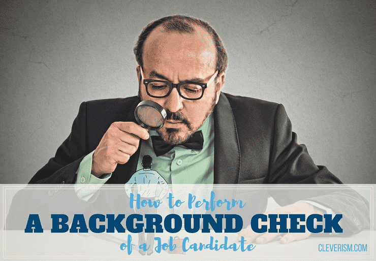 How to Perform a Background Check of a Job Candidate