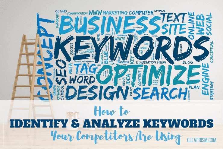 How to Identify and Analyze Keywords Your Competitors Are Using