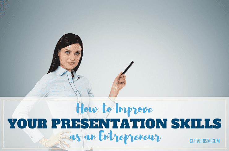 How to Improve Your Presentation Skills as an Entrepreneur