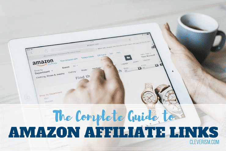 The Complete Guide to Amazon Affiliate Links
