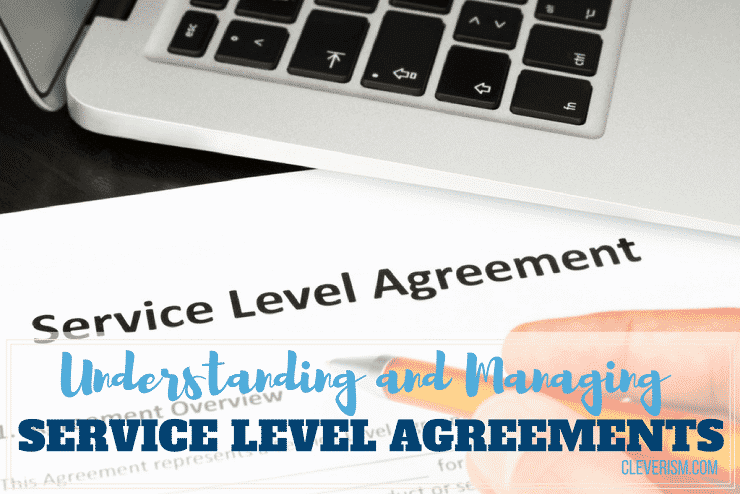 Understanding and Managing Service Level Agreements