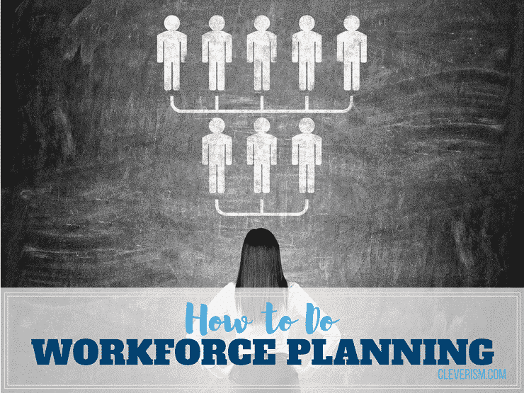 How to Do Workforce Planning