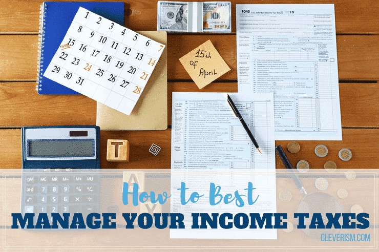 How to Best Manage Your Income Taxes
