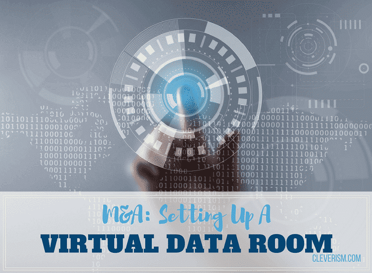 M&A: Setting Up A Virtual Data Room