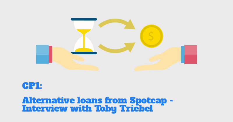 CP 1: Toby Triebel and his founding story of Spotcap