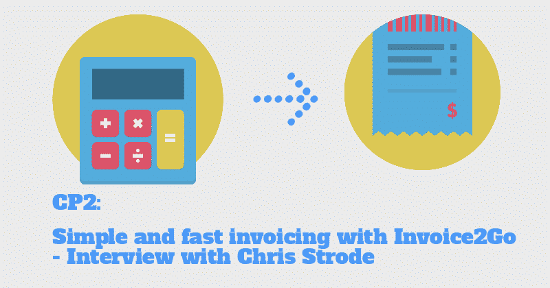 CP2: Invoicing for Small Businesses with Chris Strode from Invoice2Go