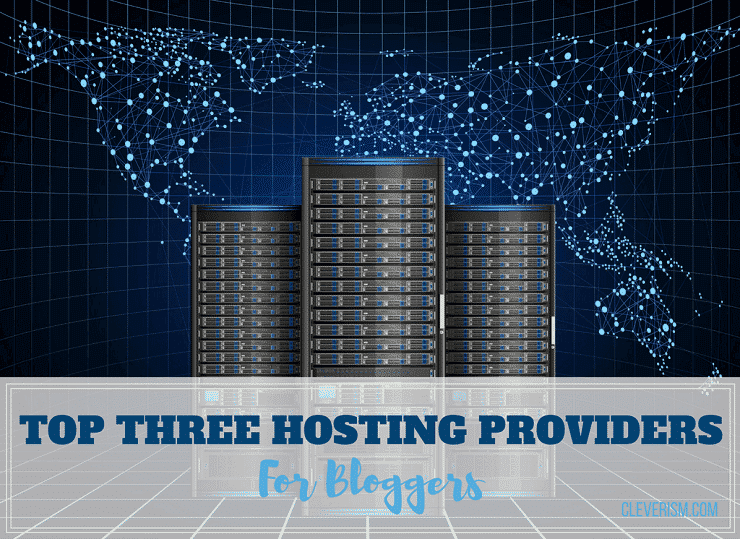 Top Three Hosting Providers for Bloggers