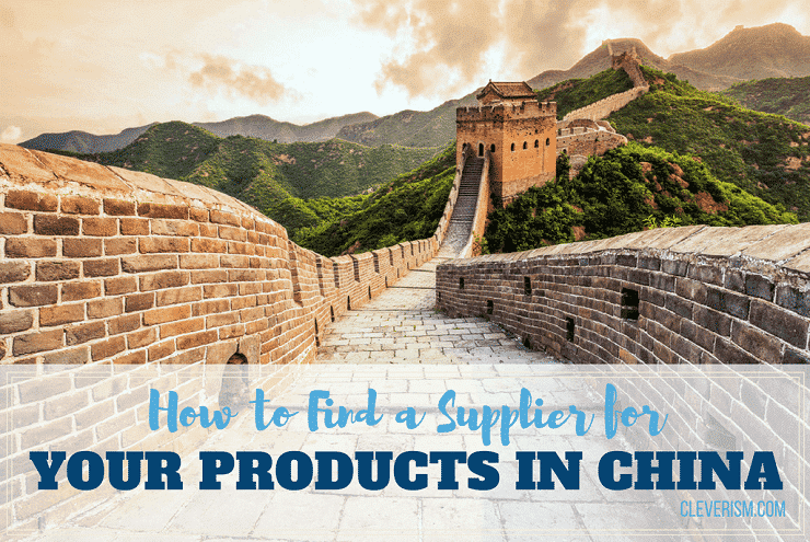 How to Find a Supplier for Your Products in China