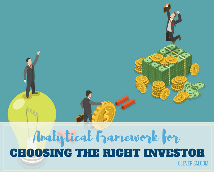 174 - Analytical Framework for Choosing the Right Investor