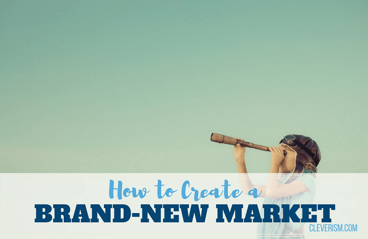 179 - How to Create a Brand-new Market