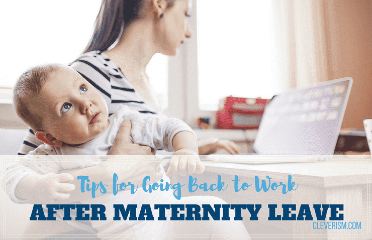 Tips for Going Back to Work After Maternity Leave