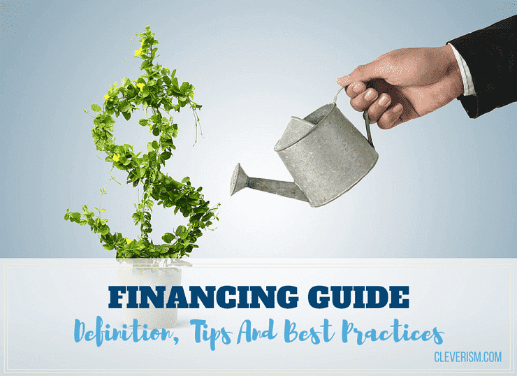 Financing Guide: Definition, Tips And Best Practices