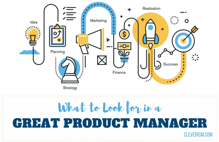 What to Look for in a Great Product Manager