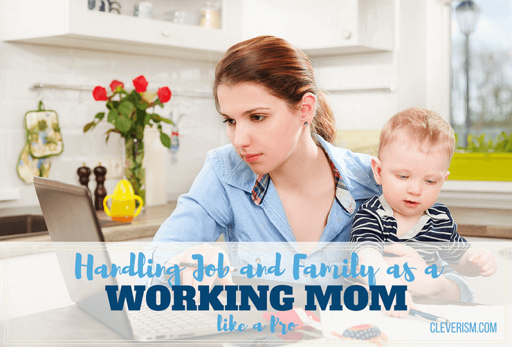Handling Job and Family as a Working Mom like a Pro