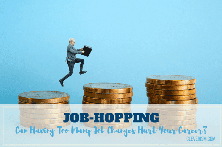 Job-Hopping: Can Having Too Many Job Changes Hurt Your Career?
