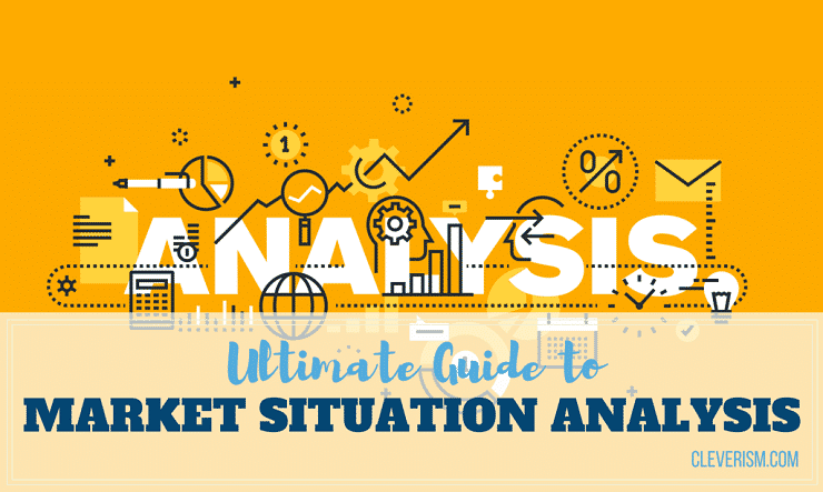 Ultimate Guide to Market Situation Analysis