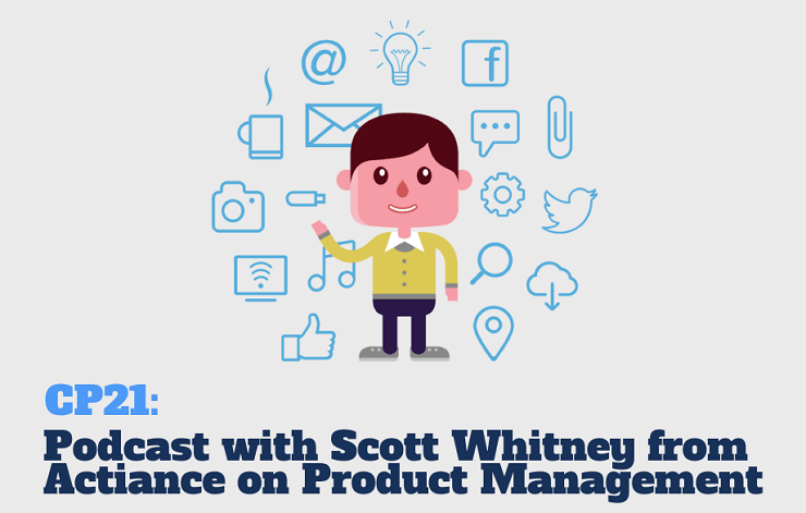 CP21: Scott Whitney from Actiance Talks about Product Management and Product Marketing