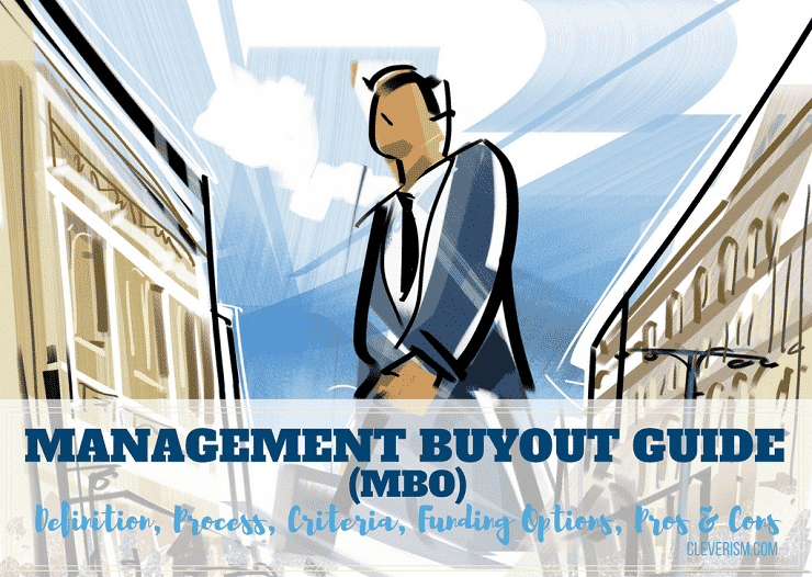 Management Buyout Guide (MBO): Definition, Process, Criteria, Funding Options, Pros & Cons