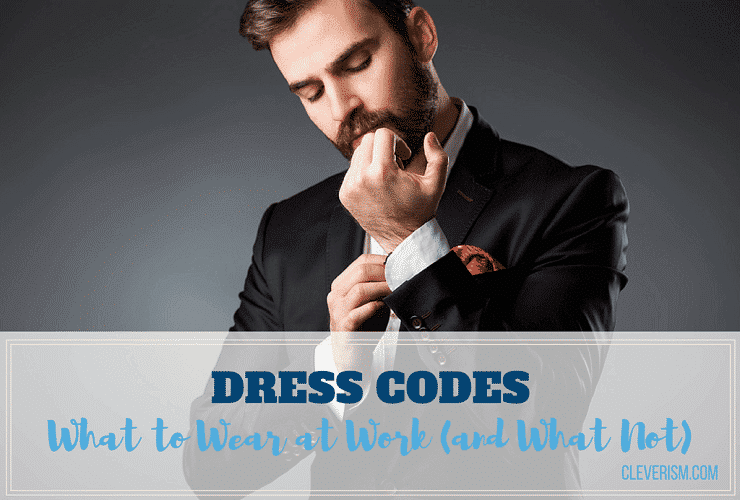 875dfd00e2e590 Dress Codes: What to Wear at Work (and What Not)