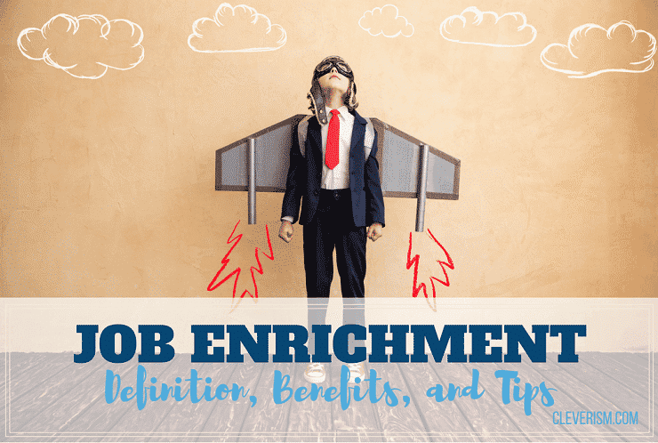 Job Enrichment | Definition, Benefits, and Tips