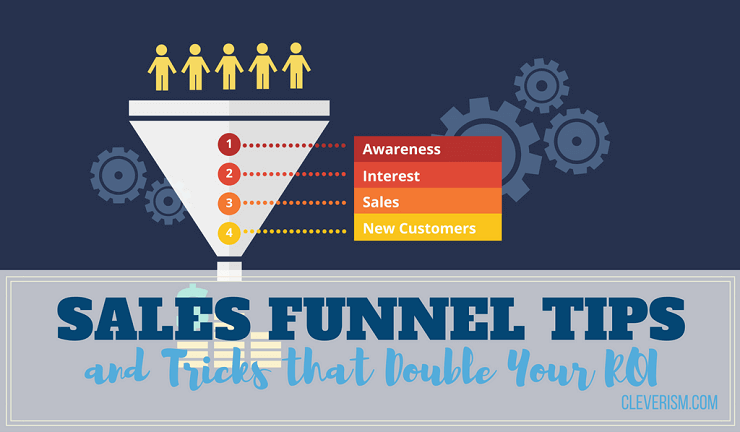 Sales Funnel Tips and Tricks that Double Your ROI
