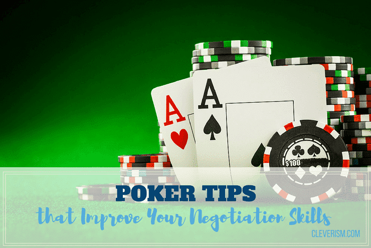 Poker Tips that Improve Your Negotiation Skills