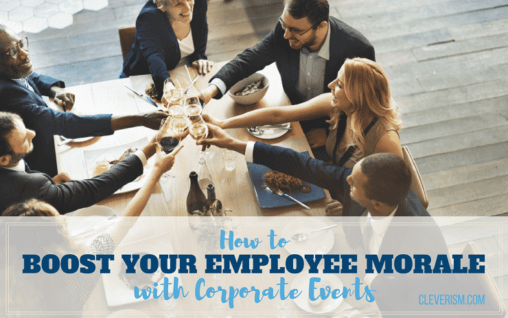 How to Boost Your Employee Morale with Corporate Events