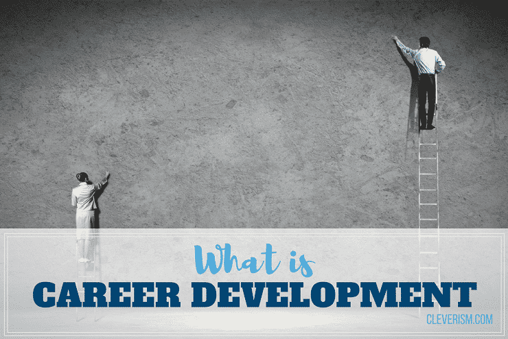 What is Career Development? This is How to Progress in Your Job