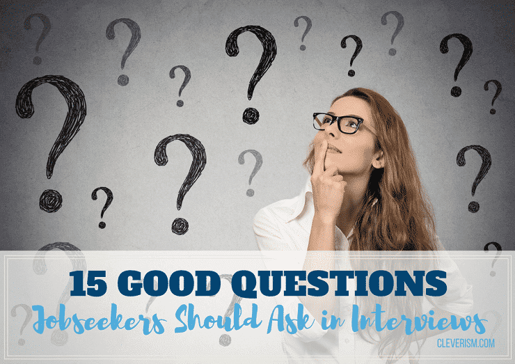 15 Good Questions Jobseekers Should Ask in Interviews