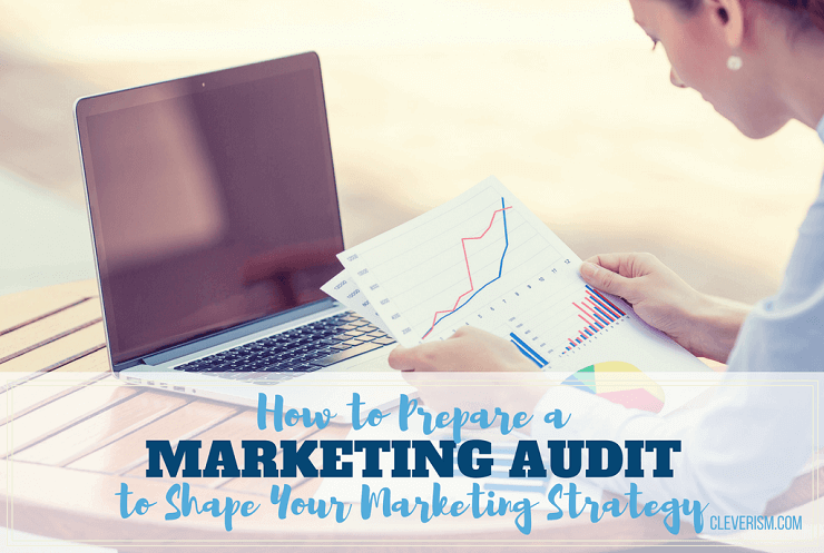 How to Prepare a Marketing Audit to Shape Your Marketing