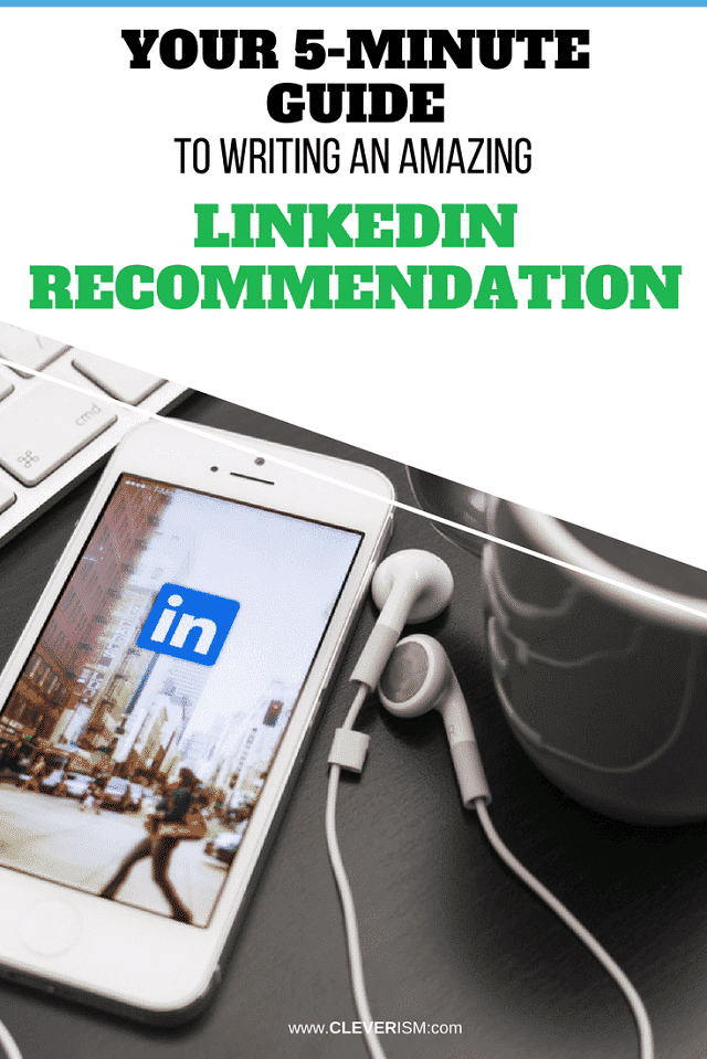 Your 5-Minute Guide to Writing an Amazing LinkedIn Recommendation - #Cleverism #LinkedIn #LinkedInRecommendation #Recommendation