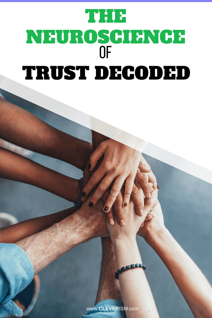 The Neuroscience of Trust Decoded - #Neuroscience #Trust #Cleverism #NeuroscienceOfTrust