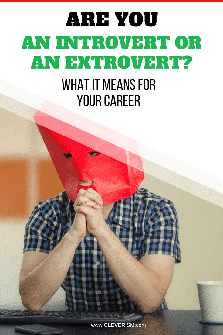 Are You an Introvert or an Extrovert? What It Means for Your Career - #Introvert #Extrovert #Career #Cleverism