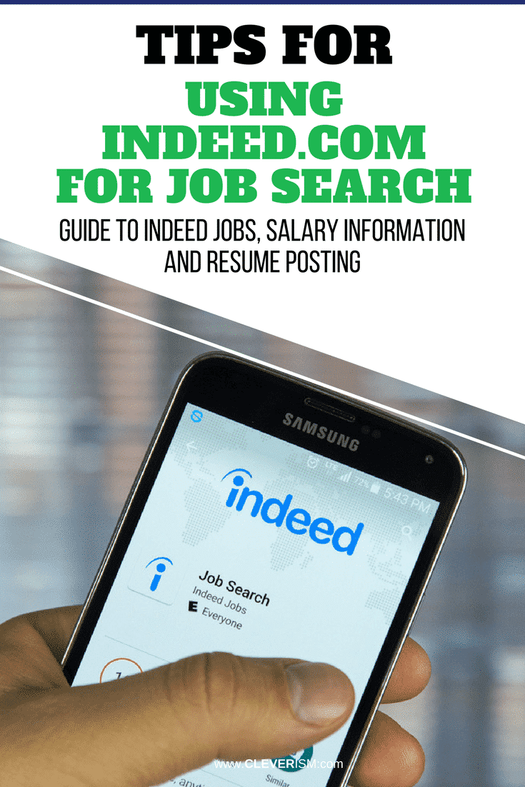 Tips for Using Indeed.com to Job Search: Guide to Indeed Jobs, Salary Information and Resume Posting - #JobSearch #Indeed #IndeedJobs #TipsForUsingIndeed #Salary #Cleverism