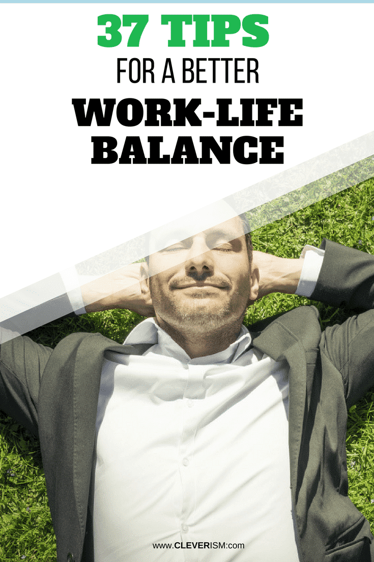 37 Tips for a Better Work-Life Balance - #WorkLifeBalance #TipsForBetterWorkLifeBalance #Cleverism