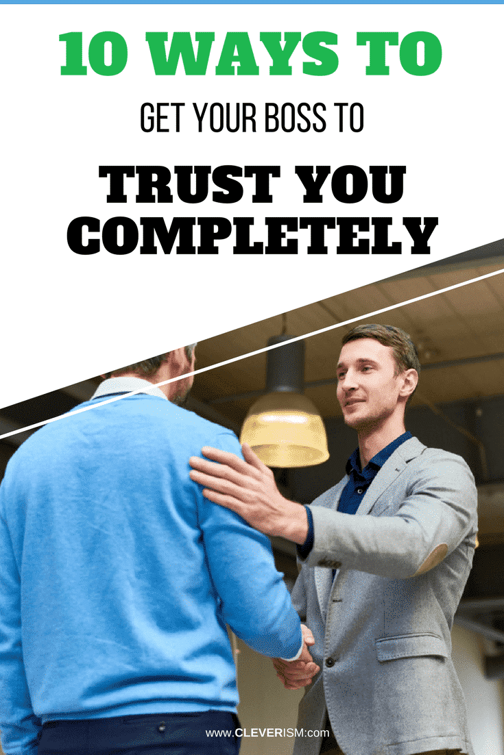 10 Ways to Get Your Boss to Trust You Completely - #GetBossTrustYou #WinTrust #Trust #Cleverism