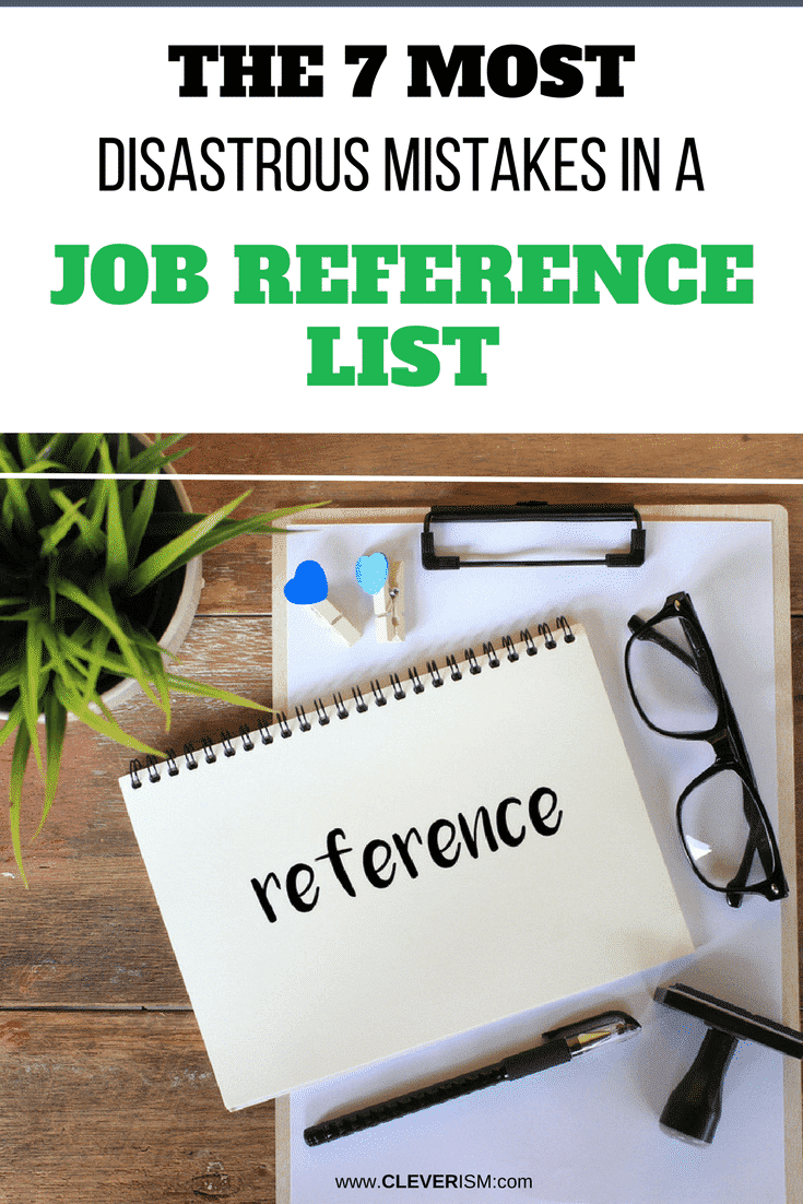 The 7 Most Disastrous Mistakes in a Job Reference List - #JobReferenceList #JobReference #MistakesInJobReferenceList #Cleverism