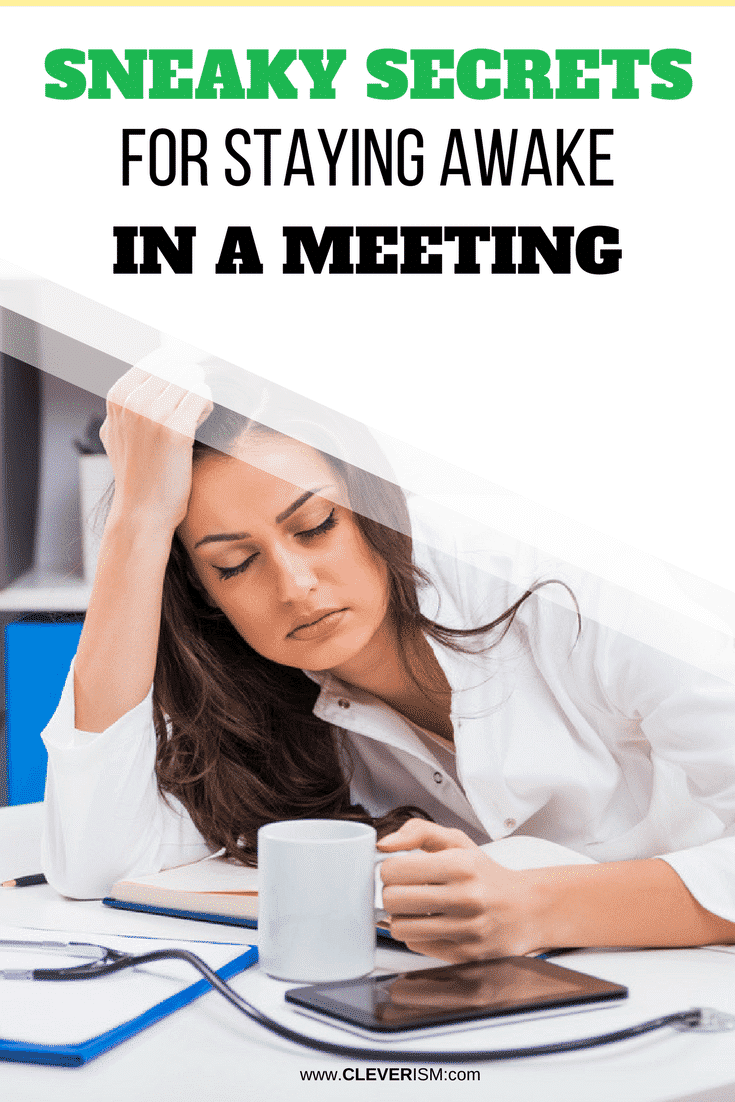 Sneaky Secrets for Staying Awake in a Meeting - #StayingAwake #StayingAwakeInMeeting #Meeting #Cleverism