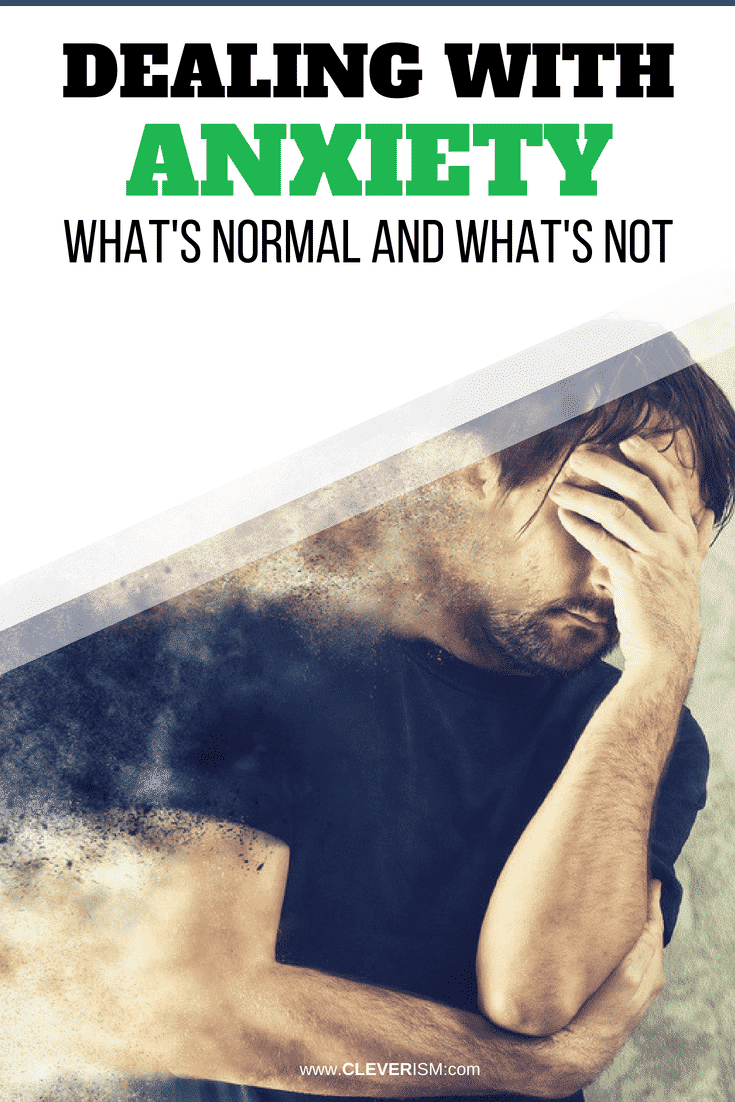 Dealing With Anxiety: What's Normal and What's Not - #DealingWithAnxiety #Anxiety #Cleverism