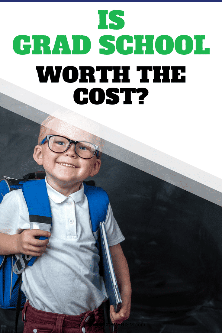 Is Grad School Worth the Cost - #GradSchool #IsGradSchoolWorthTheCost #Education #Cleverism
