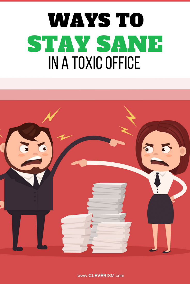 Ways to Stay Sane in a Toxic Office - #SurviveInToxicOffice #ToxicOffice #StaySaneInToxicOffice #Job #Cleverism
