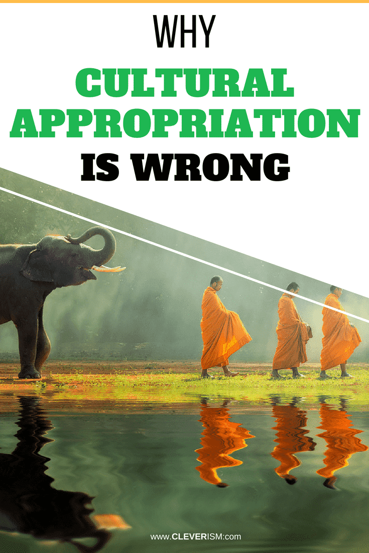 Why Cultural Appropriation Is Wrong - #CulturalAppropriation #WhyCulturalAppropriationIsWrong #Culture #Cleverism