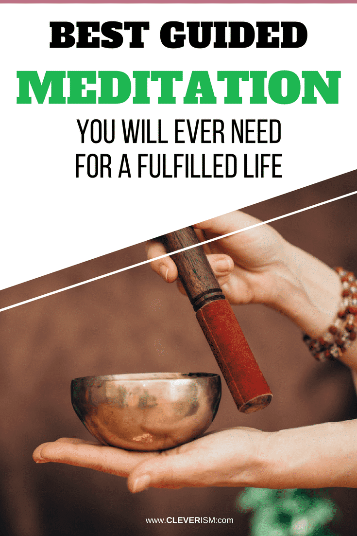 Best Guided Meditation You Will Ever Need For A Fulfilled Life - #GuidedMeditation #Meditation #MeditationForFulfilledLife #Cleverism
