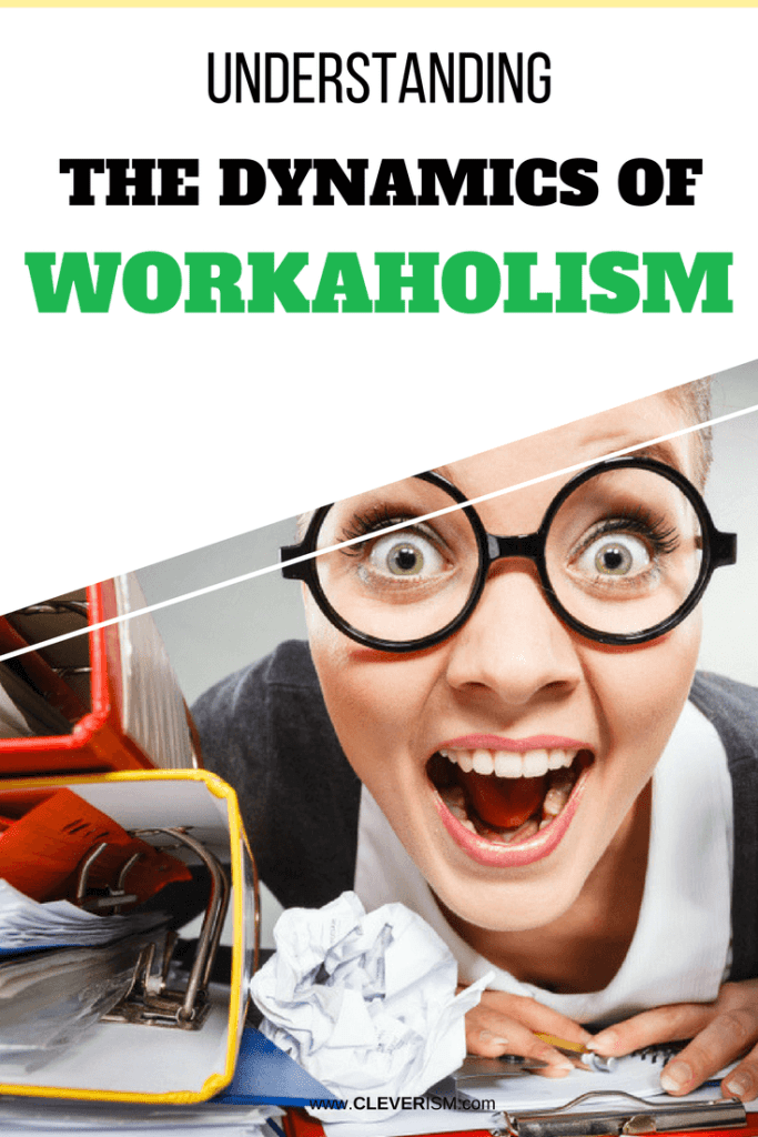 Understanding the Dynamics of Workaholism