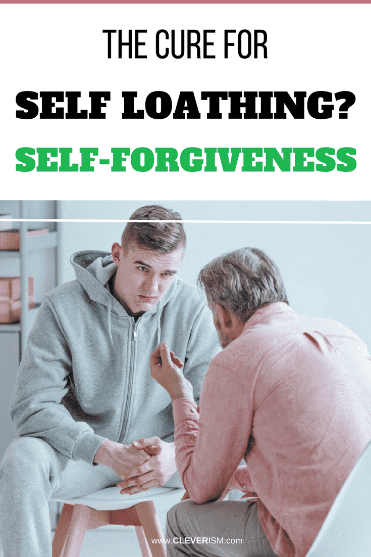 The Cure for Self Loathing? Self-Forgiveness - #SelfForgiveness #CureForSelfLoathing #Cleverism