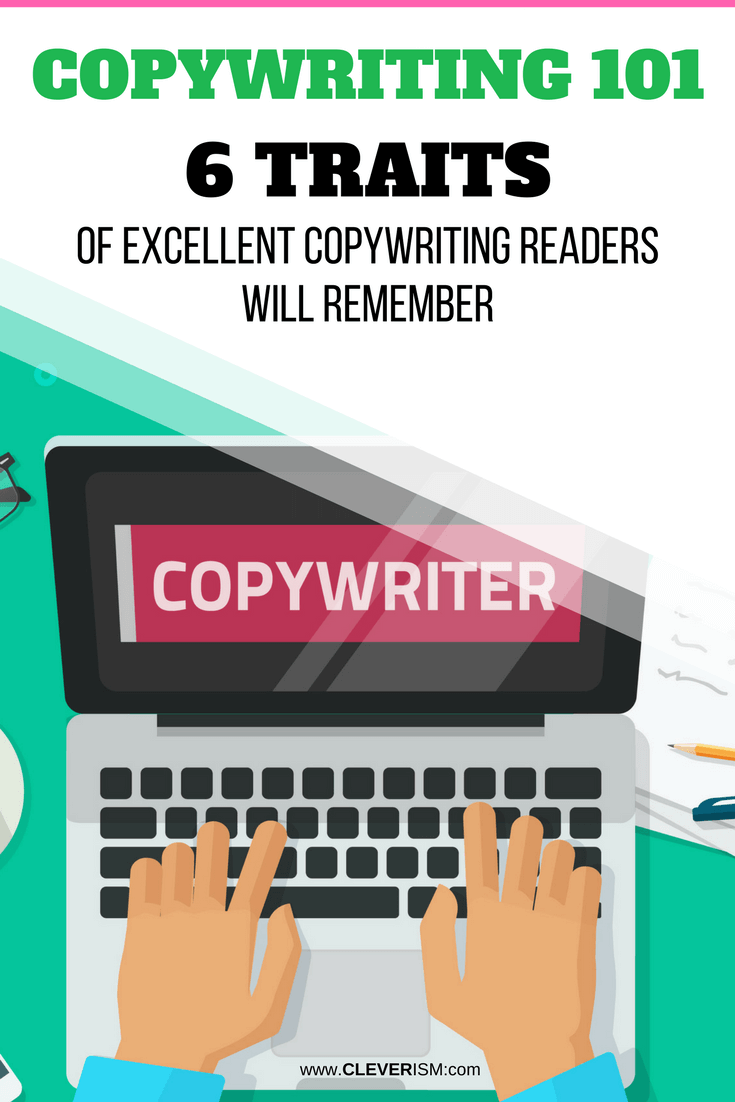 Copywriting 101: 6 Traits of Excellent Copywriting Readers Will Remember - #Copywriting #CopywritingReadersWillRemember #Cleverism