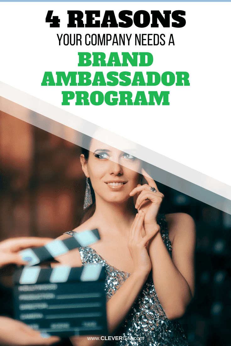 4 Reasons Your Company Needs a Brand Ambassador Program - #BrandAmbassador #Branding #CompanyBranding #Cleverism