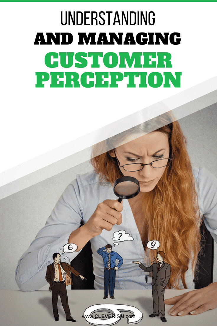 Understanding and Managing Customer Perception - #UnderstandingCustomerPerception #ManagingCustomerPerception #CustomerPerception #Customers #Cleverism